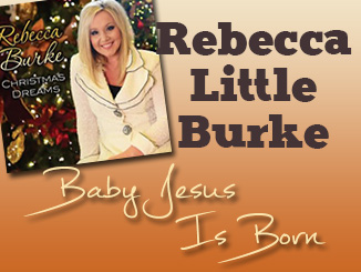 Rebecca Burke - Baby Jesus Is Born