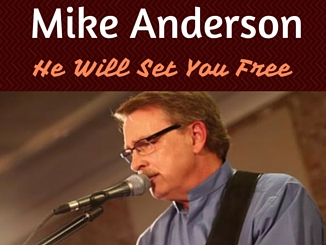 Mike Anderson - He Will Set You Free