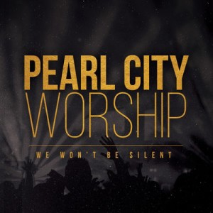 pearlcityworship-wewontbesilent