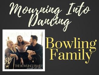 bowlingfamily-mourningintodancing